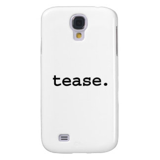 tease. galaxy s4 covers