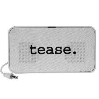tease. mini speakers
