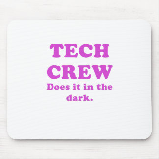 Tech Crew Does it in the Dark Mousepad