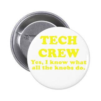 Tech Crew Yes I know what all the Knobs do 6 Cm Round Badge