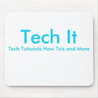 Tech It, Tech Tutorials How To's and More Mouse Pad