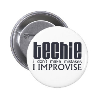Techie Improvise 6 Cm Round Badge
