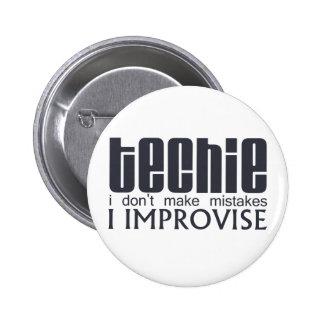 Techie Improvise 6 Cm Round Badge