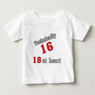 Technically 16, 18 at heart infant T-Shirt