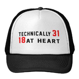 Technically 31, 18 at heart trucker hats