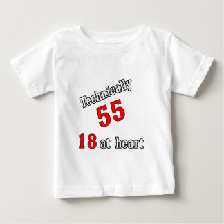 Technically 55, 18 at heart infant T-Shirt