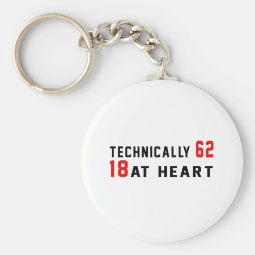 Technically 62 18 at heart keychains