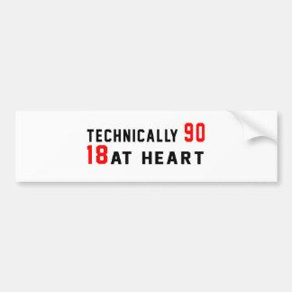 Technically 90, 18 at heart bumper sticker