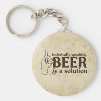 Technically Speaking, Beer is a solution Basic Round Button Key Ring