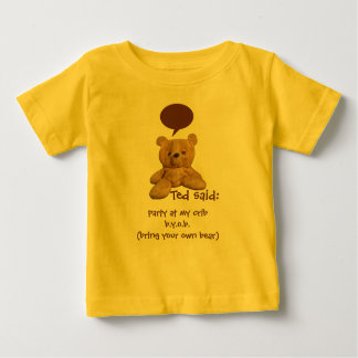 Ted said: Party at my crib - Baby / Infant Tshirt