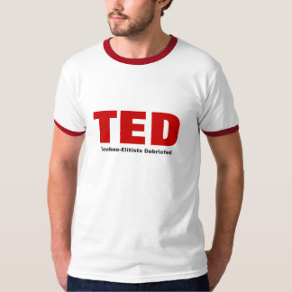 TED Techno-Elitists Debriefed Tee Shirts