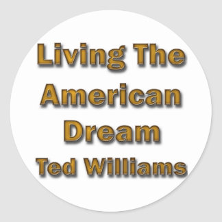 Ted Williams Living The American Dream Round Sticker
