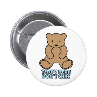 Teddy Bear Don't Care - Blue Pinback Button