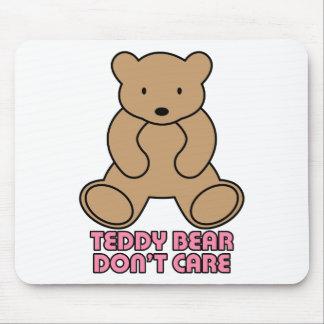 Teddy Bear Don't Care - Pink Mousepad