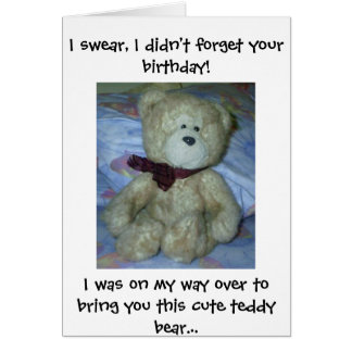 Teddy Bear says Happy Belated Birthday! Card