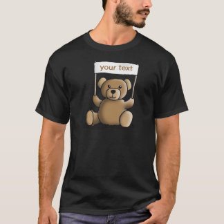 teddy bear with sign for your individually text T-Shirt