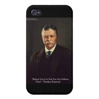 "Teddy Roosevelt ""Believe In Self"" Quote Gifts/ Covers For iPhone 4"