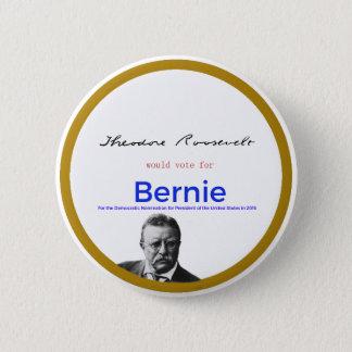 Teddy Roosevelt for Bernie Sanders 6 Cm Round Badge