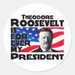 Teddy Roosevelt Forever Round Sticker