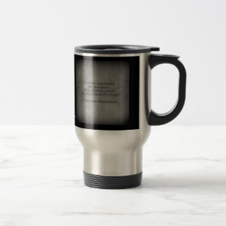 Teddy Roosevelt Quote - Absence & Death Travel Mug