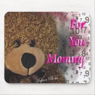 Teddybear for Mommy Mouse Pad