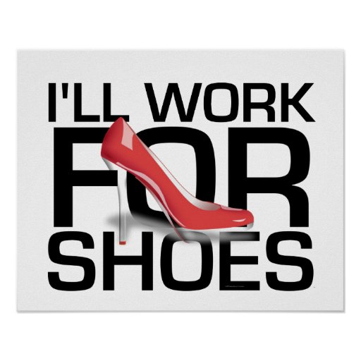 TEE I Work For Shoes Poster