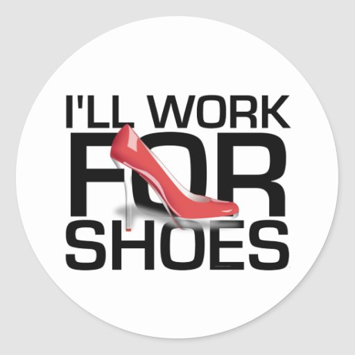 TEE I Work For Shoes Round Sticker