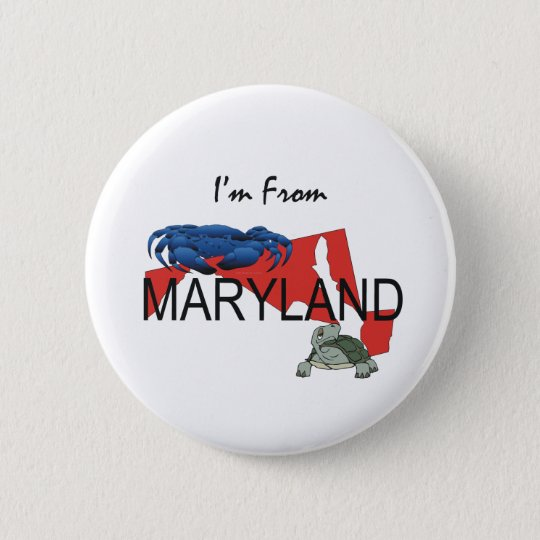 TEE I'm From Maryland 6 Cm Round Badge