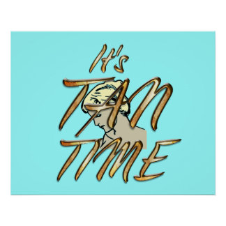 TEE It s Tan Time Posters