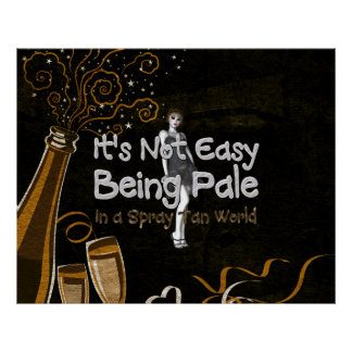 TEE Not Easy Being Pale Poster
