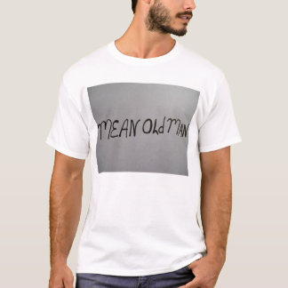 Tee shirt with words MEAN OLD MAN on the front.