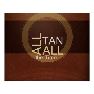 TEE Tan All the Time Poster