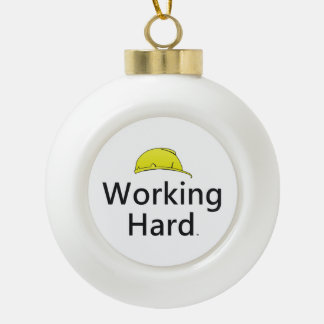 TEE Working Hard Ceramic Ball Christmas Ornament