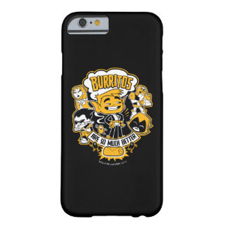 "Teen Titans Go! | Beast Boy ""Burritos Are Better"" Barely There iPhone 6 Case"