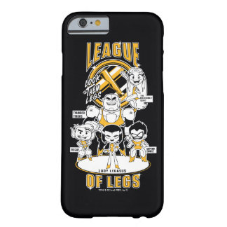 Teen Titans Go! | League of Legs Barely There iPhone 6 Case