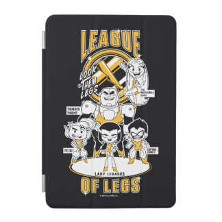 Teen Titans Go! | League of Legs iPad Mini Cover