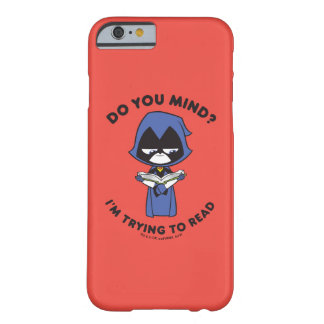 "Teen Titans Go! | Raven ""I'm Trying To Read"" Barely There iPhone 6 Case"