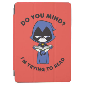 "Teen Titans Go! | Raven ""I'm Trying To Read"" iPad Air Cover"