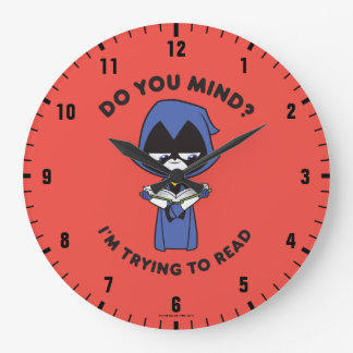 """Teen Titans Go!   Raven """"I'm Trying To Read"""" Large Clock"""