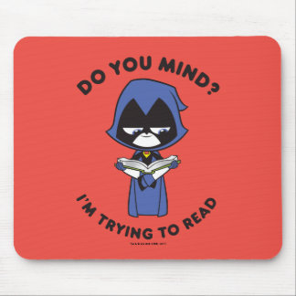 "Teen Titans Go! | Raven ""I'm Trying To Read"" Mouse Mat"