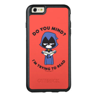 """Teen Titans Go!   Raven """"I'm Trying To Read"""" OtterBox iPhone 6/6s Plus Case"""