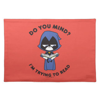 "Teen Titans Go! | Raven ""I'm Trying To Read"" Placemat"