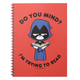 "Teen Titans Go! | Raven ""I'm Trying To Read"" Spiral Notebook"
