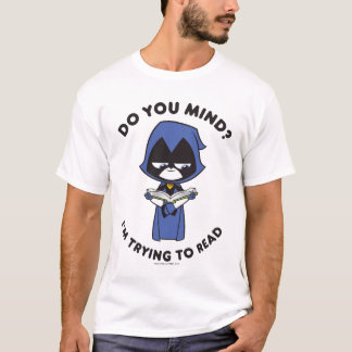 "Teen Titans Go! | Raven ""I'm Trying To Read"" T-Shirt"