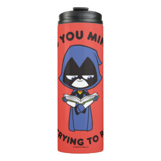 "Teen Titans Go! | Raven ""I'm Trying To Read"" Thermal Tumbler"