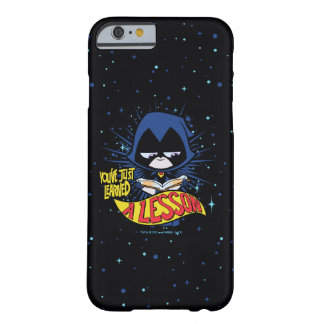 "Teen Titans Go! | Raven ""Learned A Lesson"" Barely There iPhone 6 Case"