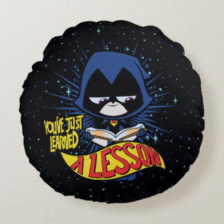 "Teen Titans Go! | Raven ""Learned A Lesson"" Round Cushion"