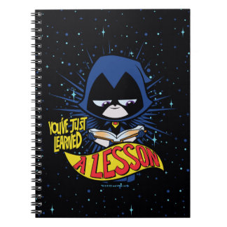 "Teen Titans Go! | Raven ""Learned A Lesson"" Spiral Notebook"