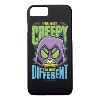 "Teen Titans Go! | Raven ""Not Creepy I'm Different"" iPhone 8/7 Case"