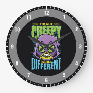 "Teen Titans Go! | Raven ""Not Creepy I'm Different"" Large Clock"